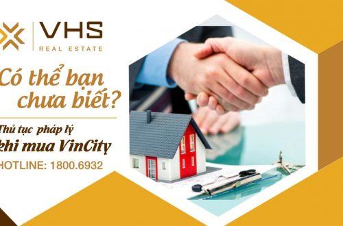 Những thủ tục pháp lý khi mua căn hộ chung cư VinCity