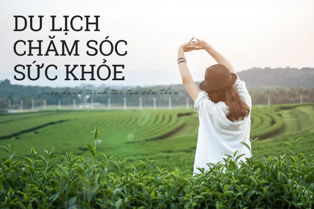 Du-lich-cham-soc-suc-khoe-cuoc-hanh-trinh-tai-tao-ban-than
