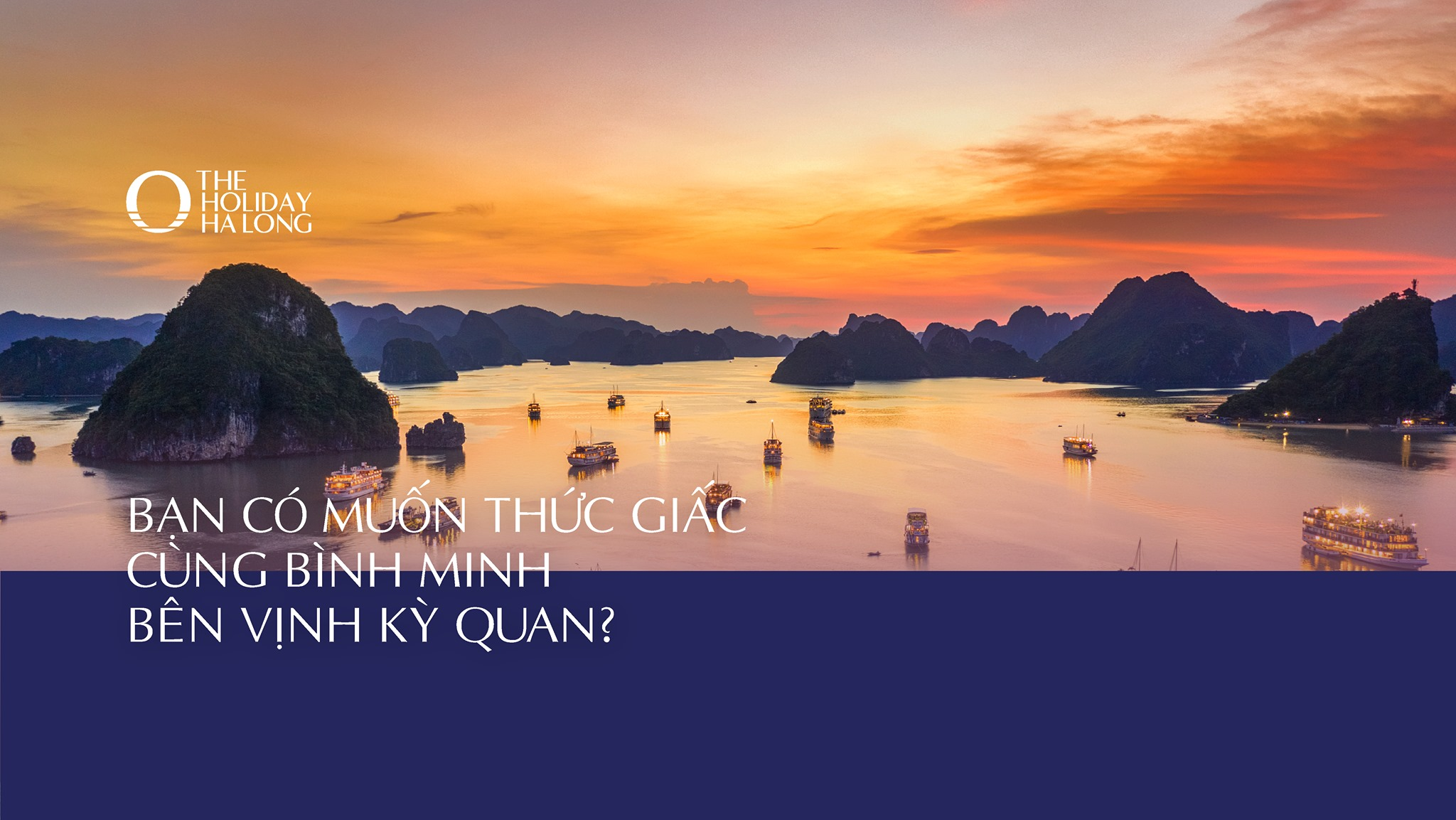 THE HOLIDAY HA LONG
